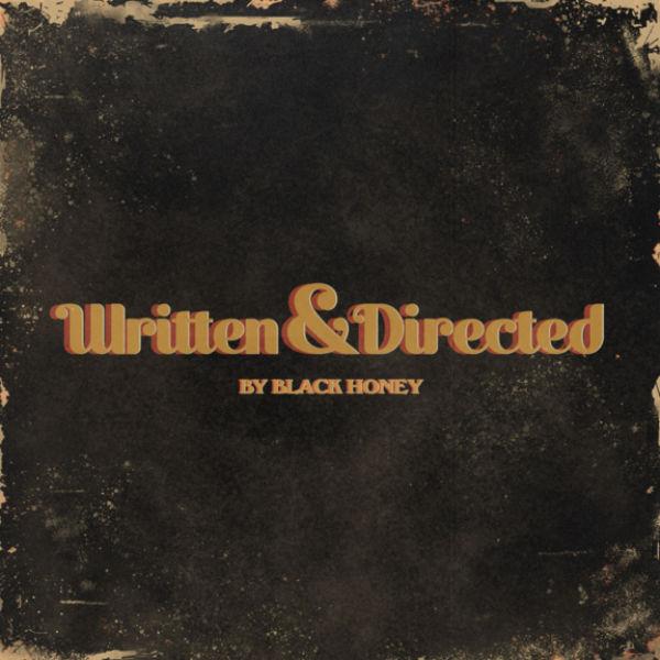 Black Honey - 'Written & Directed'
